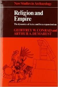 Religion & Empire by Geoffrey W. Conrad and Arthur Demarest